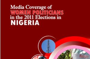 Media Coverage of Women Politicians in the 2011 Elections in Nigeria